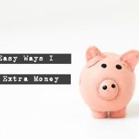 5 Easy Ways I Make Extra Money