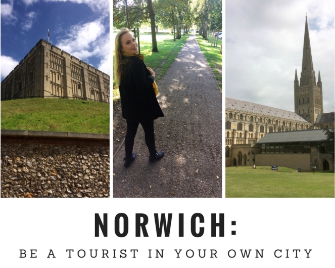 Norwich_ Be A Tourist In Your Own City.jpg